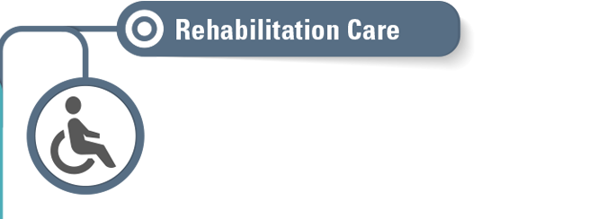 Rehabilitation Care